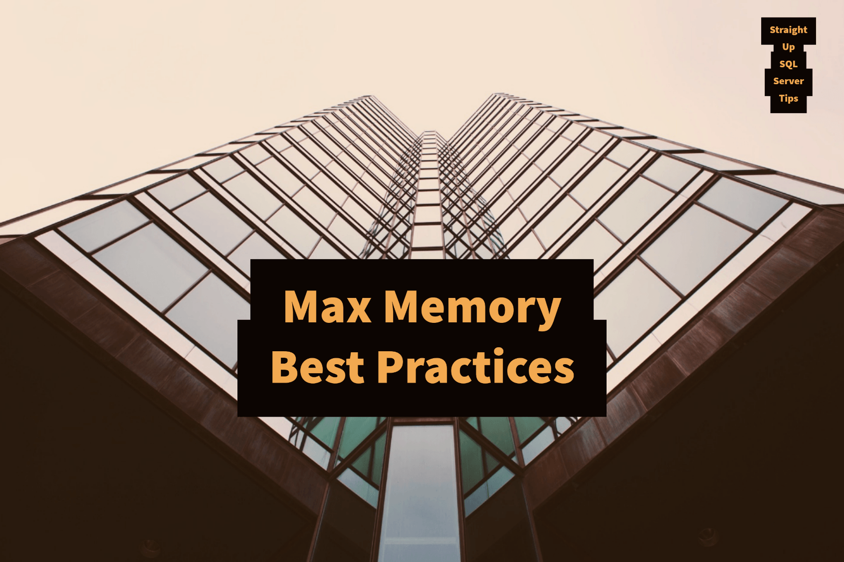 SQL Server Max Memory Best Practices