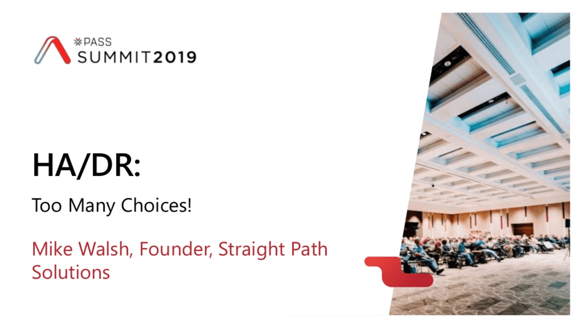 ha-dr too many choices - pass summit 2019